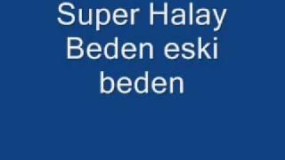 Super Halay - Beden eski beden Resimi
