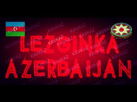 Lezginka Azeri Music - 2017