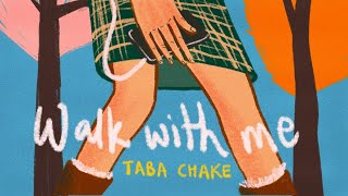 Taba Chake - Walk With Me (Official Video)