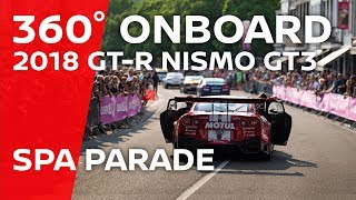 360° ONBOARD   SPA PARADE   Nissan GT-R NISMO GT3 thumbnail