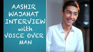 Voice Over Man meets up with Aashir Wajahat