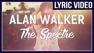 Alan Walker - The Spectre [LYRICS]