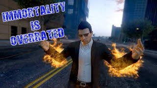 GTA V - Immortality Is Overrated