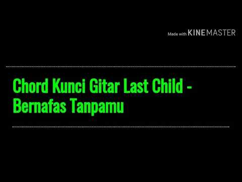Chord Kunci Gitar Last Child - Bernafas Tanpamu