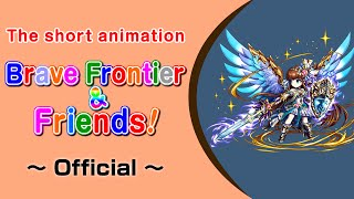 Brave Frontier & Friends! #2 Director / Voice: Takashi Aoki (Direct...