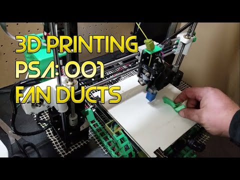 3D Printing PSA 01: Fan Ducts