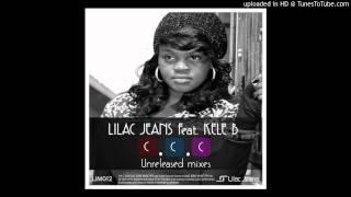 Lilac Jeans feat  Kele B   C C C Club Mix