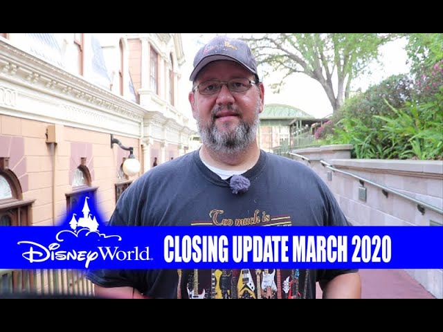 Walt Disney World and Disneyland Closing March 2020 Update and Information - What To Expect