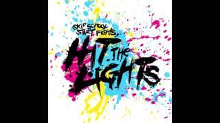 Hit The Lights - Skip School Start Fights (Full Album 2008)