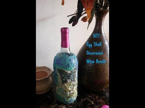 DIY: Egg Shell Decorated Wine Bottle
