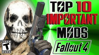 Fallout 4 Top 10 Essential Mods. Fallout 4 Top ten Must have Mods. ...