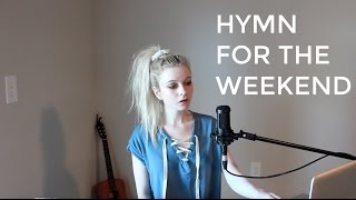 Hymn For The Weekend-Coldplay (Holly Henry Cover)