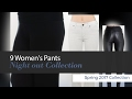 9 Women's Pants Night out Collection  Spring 2017 Collection
