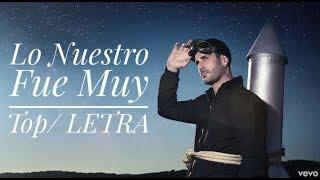 Melendi - LETRA/ Lo Nuestro Fue Un Top