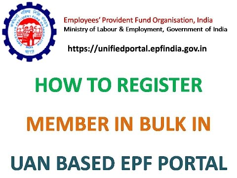 How to Register members in Bulk in EPF new Portal