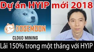 Lãi 150% một tháng HYIP mới 2018 Dogemoon .cc | Bui Trung Hieu