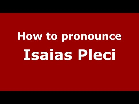 How to pronounce Isaias Pleci (Spanish/Argentina) - PronounceNames.com