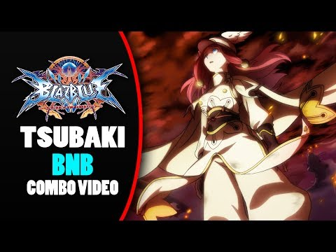 Tsubaki Yayoi Combo Video | Blazblue Central Fiction Combos