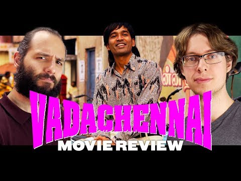 Vada Chennai (2018) - Movie Review