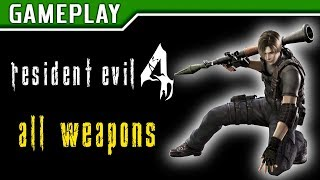 RESIDENT EVIL 4 - All Weapons (Todas as Armas)