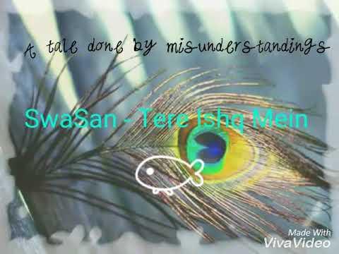 SwaSan - Tere Ishq Mein ff VM
