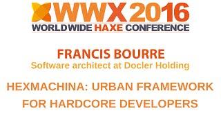 """hexMachina: urban framework for hardcore developers"" by Francis Bourre"