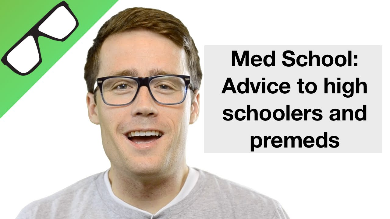 med school my advice to high school and premed students med school my advice to high school and premed students