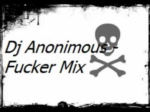 Dj Anonimous - Fucker Mix
