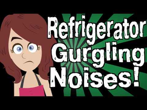 My Refrigerator is Making Gurgling Noises!