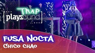 Fusa Nocta - Chico Chao | PLAYZOUND TRAP | Playz