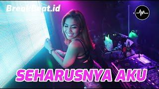 Download DJ SEHARUSNYA AKU - MAULANA WIJAYA - BREAKBEAT - FULL BASS