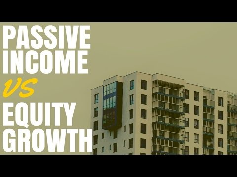 Passive Income vs Equity Growth Which Is Better? (Ep306)
