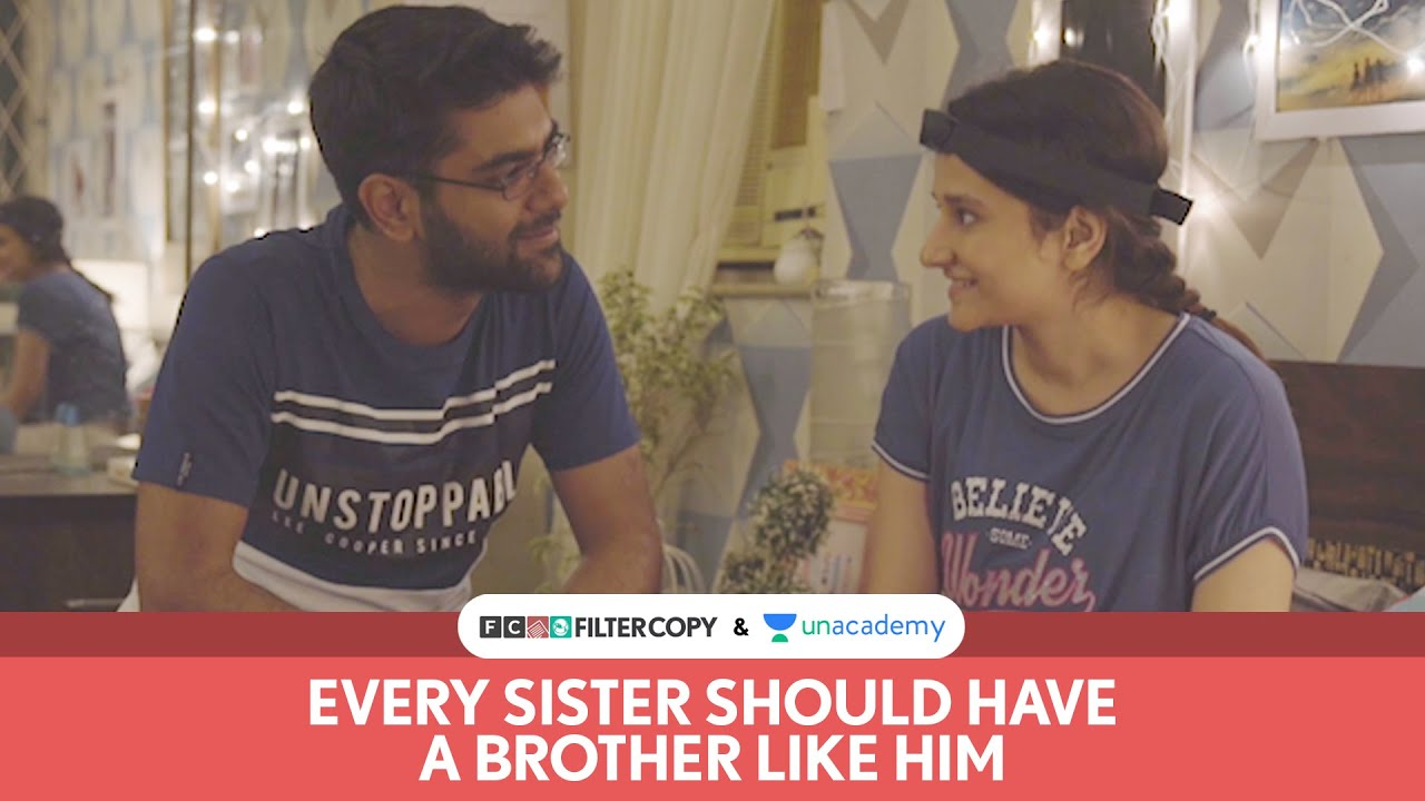 FilterCopy | Every Sister Should Have A Brother Like Him | Rakhi Special | Ft. Dhruv and