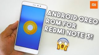 ANDROID OREO 8.0.0 ROM FOR REDMI NOTE 3! [How to Install Guide]
