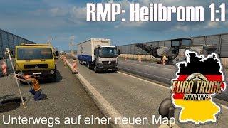 ETS2 I RMP: Heilbronn 1:1 I First Look 🚚 Unterwegs auf einer neuen Map 🔵 #831 Euro-Tour [Deutsch/HD]