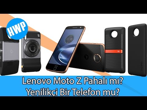 Lenovo Moto Z Pahalı Bir Telefon mu? Yenilikçi mi?