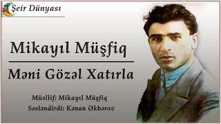 Mikayıl Musfiq - Meni gozel xatirla (yeni ifa)
