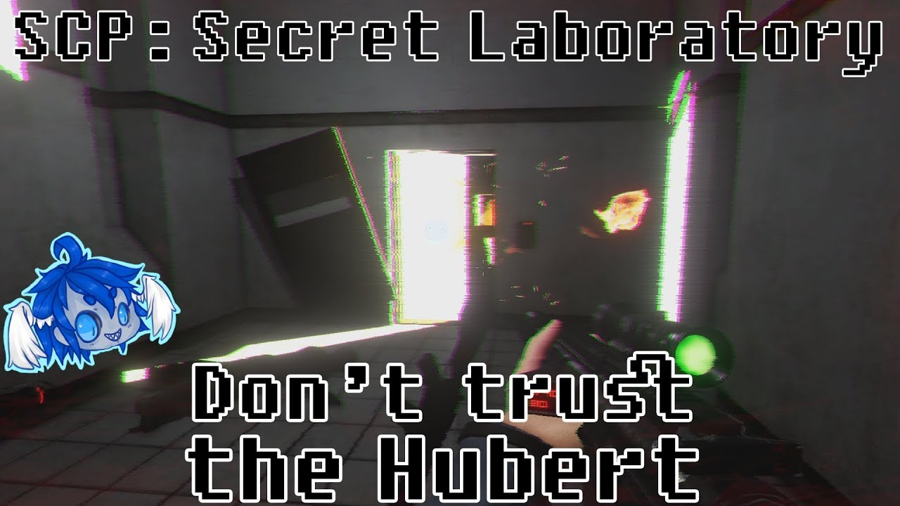 SCP Secret Laboratory: Don't trust the Hubert - Vidly xyz