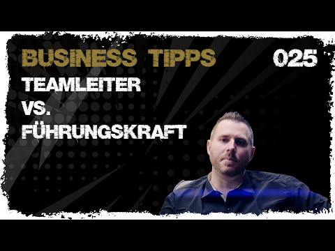 business tipps #025: Teamleiter vs. Führungskraft