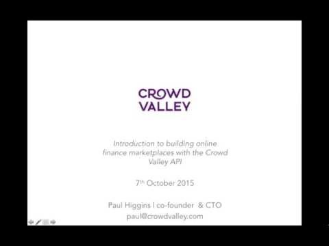 Introduction to building online finance marketplaces with the Crowd Valley API