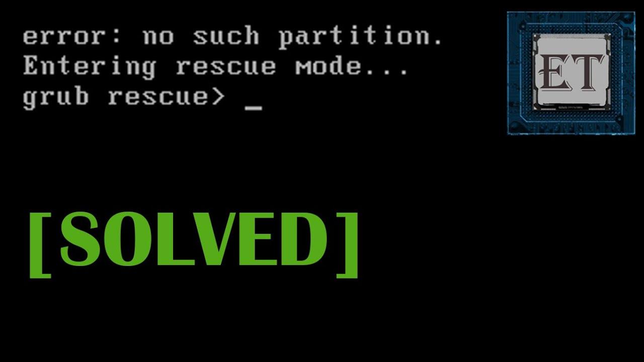 How to Fix Grub Error: No Such Partition  Entering Rescue Mode  Grub Rescue  (2019)