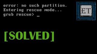 How to Fix Gŗub Error: No Such Partition. Entering Rescue Mode. Grub Rescue