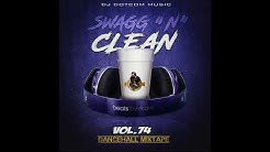 DJ DOTCOM SWAGG & CLEAN DANCEHALL MIX VOL 74 MARCH   2020