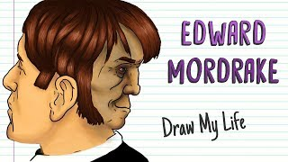 THE CURIOUS CASE OF EDWARD MORDRAKE   Draw My Life