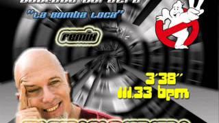 Gustavo Cordera-La Bomba Loca ll Version Remix ll DJ Fantasma ® ll
