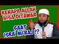 Kenapa Allah bisa ditawar saat Isra' Mi'raj? ● Ustadz Khalid Basalamah