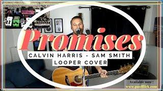 PROMISES 🔹Calvin Harris & Sam Smith 🔸 (Looper Cover) Video