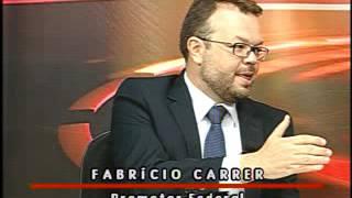 Procurador da República, Fabrício Carrer