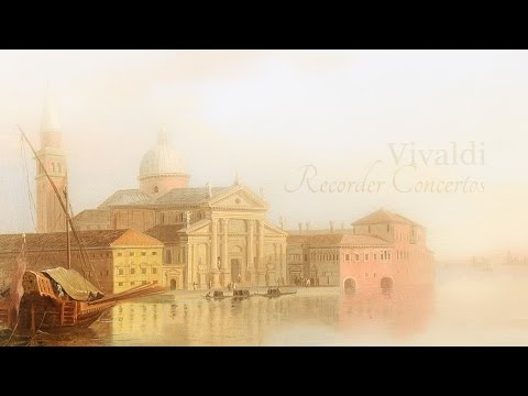 A. Vivaldi: Recorder Concertos [Ensemble Matheus - J.-Ch. Spinosi]