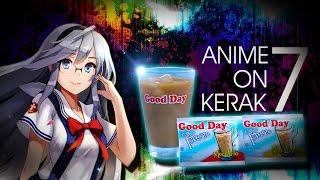 Gambar cover Anime on Kerak #7 - GOOD DAY FREEZE!!!...